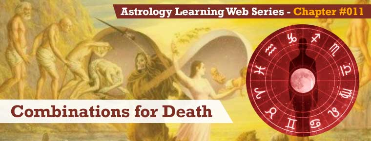 Learn about Combinations for Death in your kundali | Astrology
